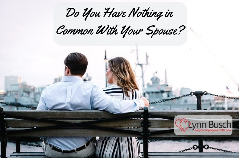 Do You Have Nothing in Common With Your Spouse?