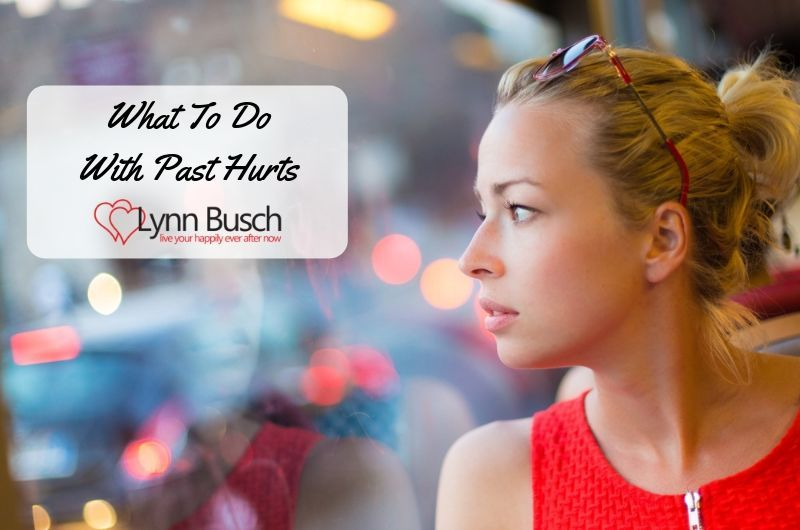 What to Do with Past Hurts