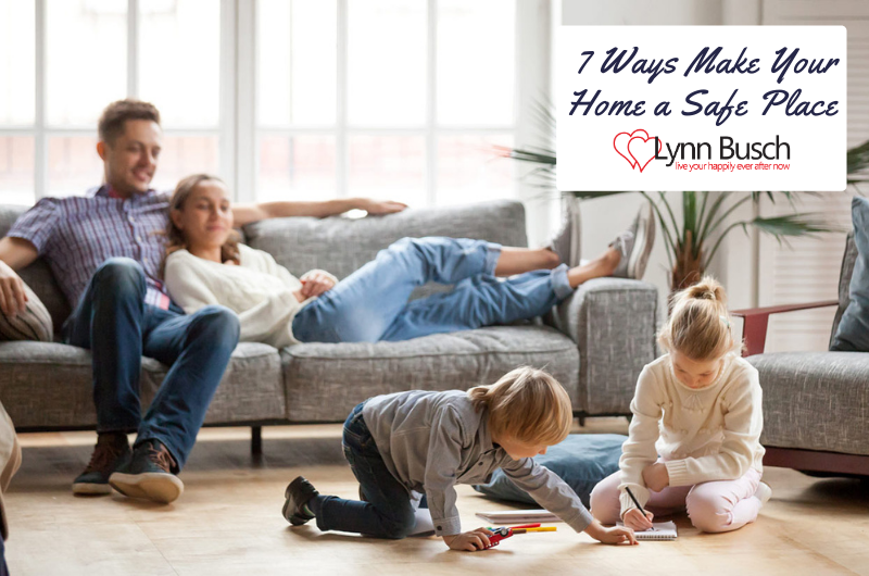 7 Ways Make Your Home a Safe Place